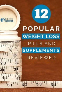 This is a detailed, evidence-based review of the 12 most popular weight loss pills and supplements on the market today. See them all here: http://authoritynutrition.com/12-weight-loss-pills-reviewed/