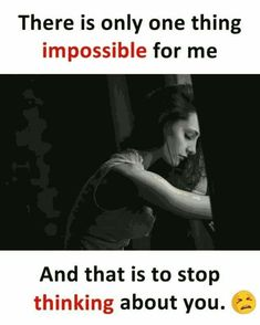Really, I always thinking you & missing you! But I'm sorry I can't stop to missing you thinking about you n it's only one think that's impossible for me in this entire world .yes buddy that's true 2892018 Love Failure Quotes, True Love Quotes, Girly Quotes, Romantic Quotes, Success Quotes, Urdu Quotes, Me Quotes, Funny Quotes, Qoutes