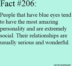 ideas eye blue quotes beautiful for 2019 Blue Eye Facts, Blue Eye Quotes, People With Blue Eyes, Blue Eyed People, Girl Quotes, Funny Quotes, Wtf Fun Facts, Crazy Facts, Psychology Facts