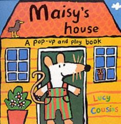 Maisy's House: A Pop-up and Play Book by Lucy Cousins http://www.amazon.com/dp/0744544122/ref=cm_sw_r_pi_dp_AvBzwb1228ZA4