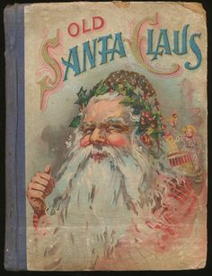 """Old Santa Claus"" published by W.B. Conkey, no date"