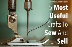 Five Most Useful Sewing Projects to Make and Sell