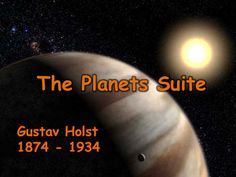Gustav Holst and The Planets