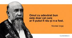 Citat Nicolae Iorga Text Quotes, Qoutes, Spiritual Quotes, Famous Quotes, Proverbs, Cool Words, Philosophy, Fun Facts, Motivational Quotes