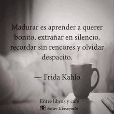 Otra maravillosa frase atribuida a Frida Kahlo compartida por Entre libros y café, pone acciones y crecimiento personal en su lugar y abre enriquecedoras posibilidades de autoconocimiento, expresi…