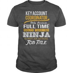 Awesome Tee For Key Account Coordinator T-Shirts, Hoodies (22.99$ ==► Order Here!)
