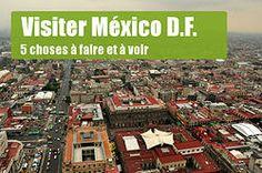 5 choses à faire pour visiter la capitale du #Mexique