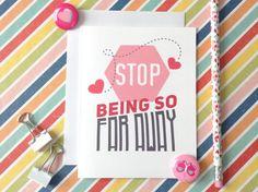 Stop Being So Far Away - LDR Card, Long Distance Relationship Card, Boyfriend ldr, Girlfriend ldr, Milso, Deployment, ldr Gift - (#LDR-15)