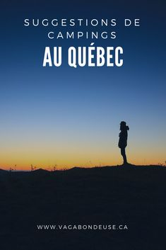 Camping Au Quebec, Road Trip, Blog Voyage, Plein Air, Camping Gear, Hiking, Explore, Vr, Canada