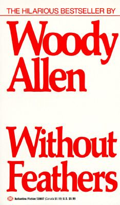 Book #49-Without Feathers by Woody Allen