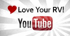 Love Your RV YouTube Channel - plus 3000 subscribers, woot! thanks very much! http://www.loveyourrv.com/love-your-rv-youtube-channel/ #RVing #Videos