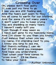 Crossing over, I have passed away but I'm always with you... Grief. Mourning. Loss. Death. Rest in Peace