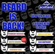 BEARD IS BACK!  Better than ever, now TPD compliant with 10ml bottles plus a new flavour!   The Beard range features 6 flavours including some of the old favourites such as: Strawberry cheesecake, Cinnamon Cake, Vanilla Custard, Blue Raspberry and Sweet/S