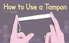 wikiHow to Use a Tampon -- via wikiHow.com