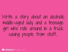 writing prompts for teen novel - Google Search Or alcoholic teen and old lady...Writing prompt! <My idea, lol