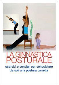 Ginnastica posturale   Esercizi e consigli per conquistare da soli una postura corretta