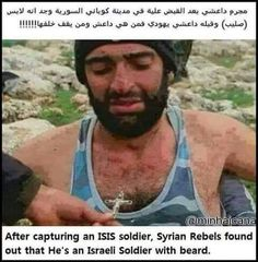 MISREPRESENTED: EXPOSING ISIS  ***Claims a captured ISIS soldier, is really an Israeli soldier. Nope. Actually, he was an  Arab Christian Syrian soldier, that was killed by the ones supported by USA as moderates (ISIS). Sources: http://levantreport.com/tag/southern-front/  and https://syrianfreepress.wordpress.com/2012/12/22/12684/