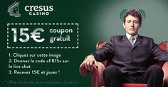 € 15 offered immediately Croesus Casino: 1. Click the image and save you 30 seconds 2.Donnez the code 'FB15' on the live chat Croesus Casino 3.Recevez your 15 € and play 400 slot machines !