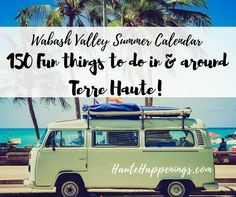 Summer Event Calendar--150 events for parents, kids, and families in Terre Haute and the Wabash Valley!