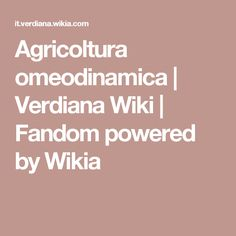 Agricoltura omeodinamica | Verdiana Wiki | Fandom powered by Wikia