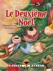 Le deuxième Noël (série Tordus tout court)  Christiane Duchesne, illustré par Marc Mongeau, Boréal Maboul, 56 pages