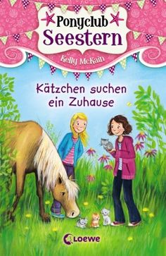 Ponyclub Seestern, Band 2: Kätzchen suchen ein Zuhause: Amazon.de: Kelly McKain, Katy Jackson, Sandra Margineanu: Bücher