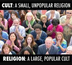 Cult vs. Religion. #atheist #atheism #atheistrollcall #atheistpics #atheistquote #atheistquotes #quoteoftheday #quote #quotes #pray #faith #religion