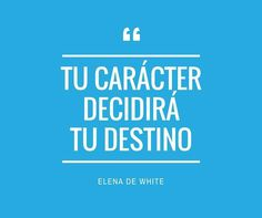 Tu carácter determina tu destino