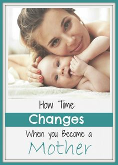 How Time Changes When you Become a Mom-Love, Play, Learn