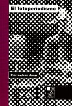 EL FOTOPERIODISMO, Pierre-Jean Amar