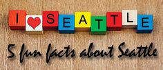 5 Fun Facts About Seattle