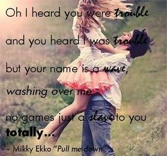 """Pull me down"" Mikky Ekko... Love in all its purity."