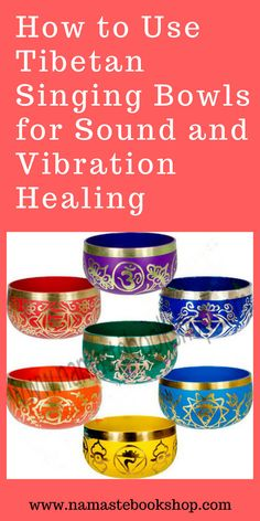 How to Play Tibetan Singing Bowls for Sound and Vibration Healing
