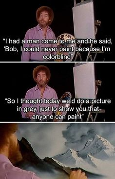 Bob Ross Memes That Show He Truly Was The Best Most people be mindful Bob Ross, the painter, and host of the display The Joy of Painting, as one of essentially the most healthy folks there ever. Bob Ross Quotes, Bob Ross Meme, Bob Ross Funny, Pixiv Fantasia, Pillos, Bob Ross Paintings, The Joy Of Painting, Faith In Humanity Restored, Cute Stories