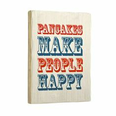 Pancakes Make People Happy Wall Art