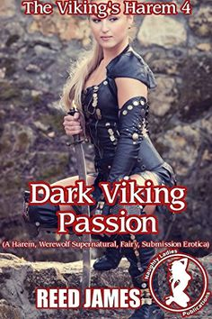 Dark Viking Passion (The Viking's Harem 4): (A Harem, Werewolf, Supernatural, Fairy, Submission Erotica)
