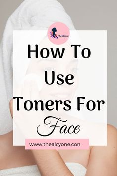 Toners are part of the skincare routine that revitalize the skin, Read more about what a toner is and when to use toners #toner #toners #tone #face #facialtoners #skincare #blogger Best Facial Toner, Best Toner, Toner For Face, When To Use Toner, What Does Toner Do, Hydrating Toner, Skin Toner, Cleanser, Clear Skin Routine