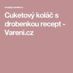 Cuketový koláč s drobenkou recept - Vareni.cz
