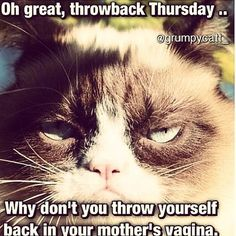 .throwback Thursday, yup thats how I feel about that! People don't wanna see stupid pics.