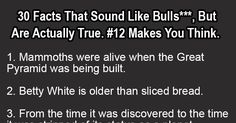 30 Facts That Sound Like BS, But Are Actually True. #12 Makes You Think.