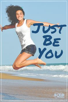 Just Be YOU!