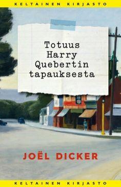Joël Dicker: Totuus Harry Quebertin tapauksesta. Kirjailija etsii inspiraatiota ja yrittää samalla selvittää, miten 1970-luvulla kadonneen tytön ruumis päätyi hänen ystävänsä ja entisen opettajansa puutarhaan. Jännäri, jota ei malttaisi laskea käsistään. Henkilöt ehkä vähän karikatyyrimäisiä. (Tammi, 2014)
