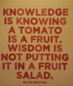 Knowledge or wisdom