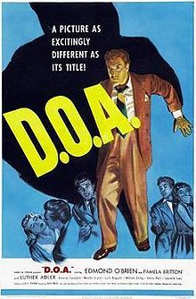 D.O.A., a film noir drama film directed by Rudolph Maté, considered a classic. The frantically paced plot revolves around a doomed man's quest to find out who has poisoned him, and why. The film stars Edmond O'Brien and Pamela Britton.  Leo C. Popkin produced D.O.A. for his short-lived Cardinal Pictures, but failed to renew the copyright in 1977, so it has fallen into the public domain.
