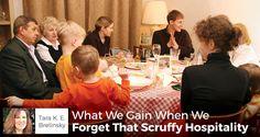 What We Gain When We Forget That Scruffy Hospitality - Tara K. E. Brelinsky