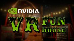7 reasons why you need Nvidia VR Funhouse for your HTC Vive