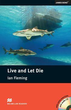 Live and let die / Ian Fleming ; retold by John Escott. Macmillan Education, 2010