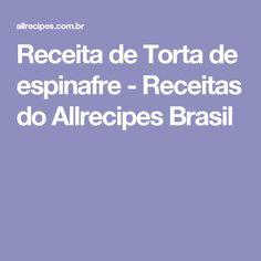 Receita de Torta de espinafre - Receitas do Allrecipes Brasil