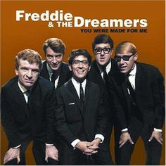 Freddie and The Dreamers. Saw them in Blackpool when I was twelve.