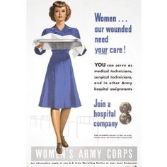 This is a propaganda poster that was made during WW2. It was made to promote women to take a larger role in the war and become nurses, medical technicians, etc. Women were also encouraged to work in hospitals that were designated for wounded soldiers who needed care. This is a credible source because it was made during WW2 and it is  from a reliable website. This changed the lifestyle of women because they were pressured to do the things mentioned, to help the war effort.